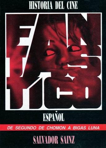 Historia_del_cine_fantastico_espanol_se_sgundo_de_chomon_a_bigas_luna_SalvadorSainz.jpg